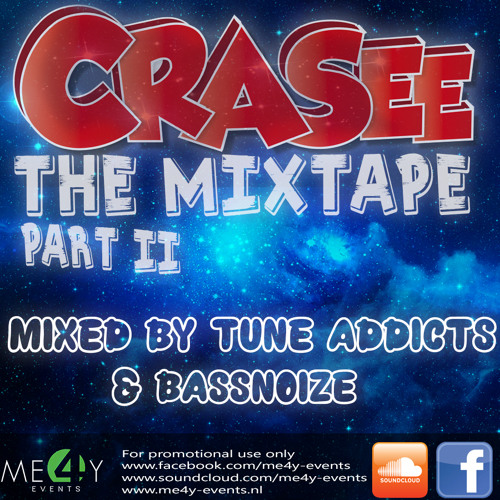 Crasee The Mixtape - Part II (Mixed by Tune Addicts & Bassnoize)