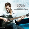 Pablo Alboran - Solamente Tu (Quini Rivera & David Villar Mix)