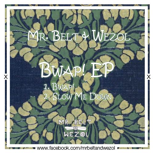Mr. Belt & Wezol - Bwap! (Original Mix)