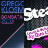 Gregori Klosman vs. Lissat & Voltaxx - Zulu Ay Que Linda (Marco Donati Mashup)