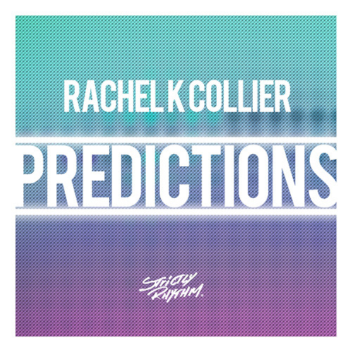 Rachel K Collier - Predictions (DJ S.K.T Remix) [Strictly Rhythm]