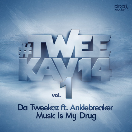 Da Tweekaz ft. Anklebreaker - Music Is My Drug