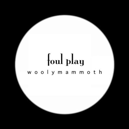 Foul Play by Woolymammoth