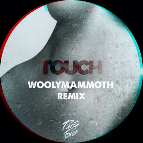 Touch by Party Favor (Woolymammoth Remix)