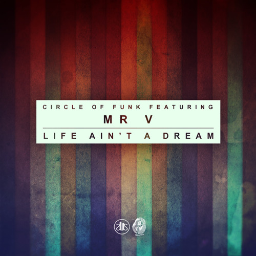 Circle Of Funk Ft. Mr V - Life Ain't a Dream (Snippets)