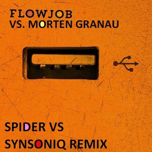 Flowjob vs Morten Granu - Carmina ( SPIDER VS SYNSONIQ REMIX Preview
