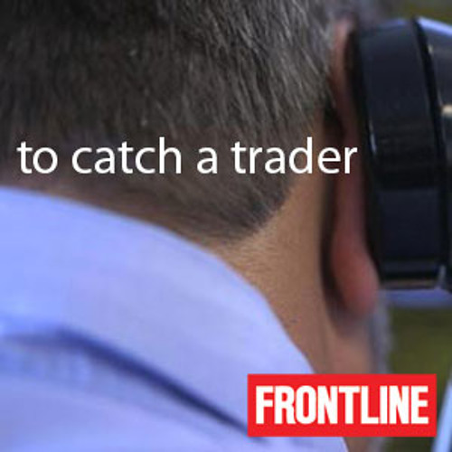 To Catch a Trader