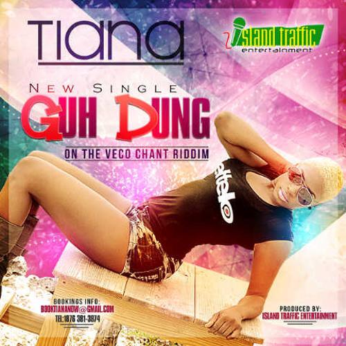 Tiana - Guh Dung (Soca) - Island Traffic Ent.