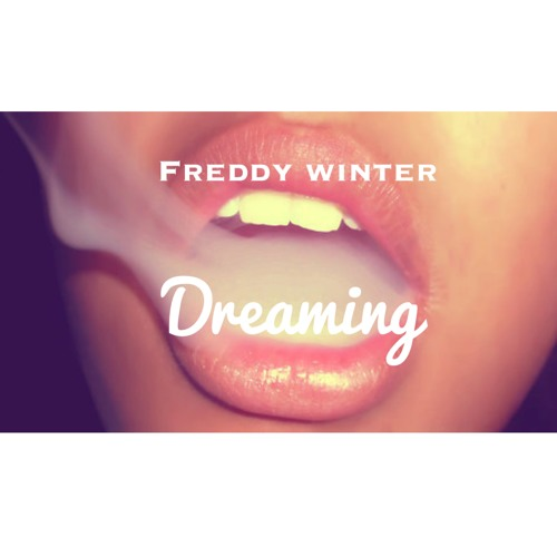 Freddy Winter X Christopher Williams - I'm Dreaming (REMIX)