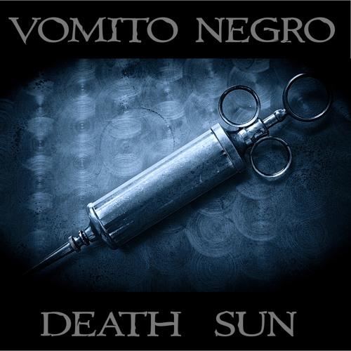 """Vomito Negro """"Death Sun"""" album pre-listen"""