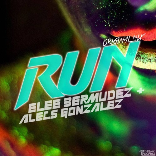 Elee Bermudez & Alecs Gonzalez - RUN (Original Mix) Demo.