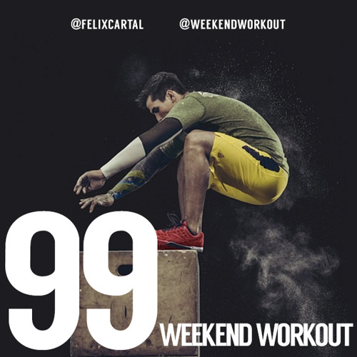 Weekend Workout: Episode 099