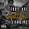 Troy Ave LOST BOYZ ft 2 Chainz (dirty) mastered