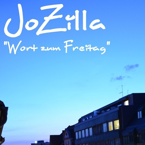 JoZilla - Wort zum Freitag
