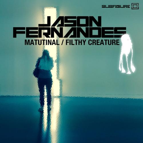 Jason Fernandes - Filthy Creature [Subfigure]