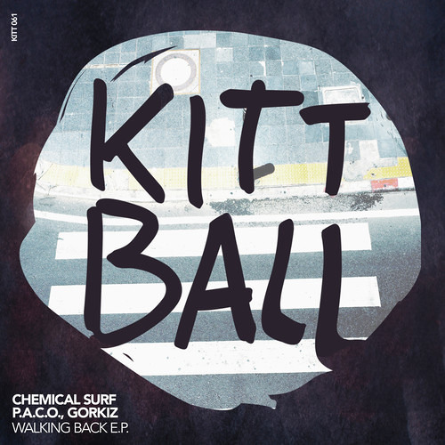 Chemical Surf & P.A.C.O - Walking Back (Original Mix) by Kittball Records!