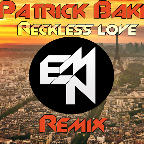 Patrick Baker - Reckless Love (Epic Noise Makers remix) [Click on BUY for FREE download]