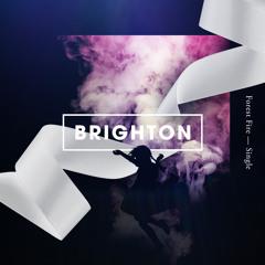 Brighton - Forest Fire