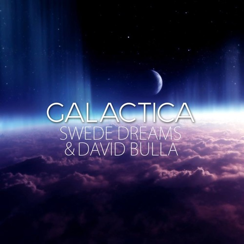 Galactica by David Bulla & Swede Dreams