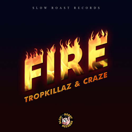 Fire (Tropkillaz & CRAZE)