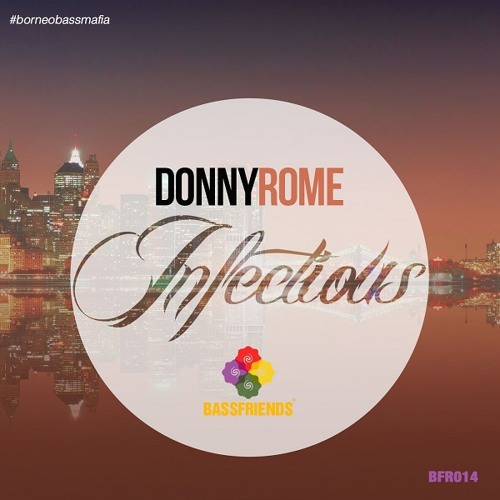 Donny Rome - Infectious (Preview) Out 13/02/2014