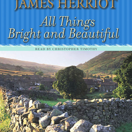 James Herriot's All Things Bright and Beautiful audiobook excerpt