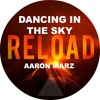 Reload, Dancing In The Sky, Hey Now, Flashback (Aaron Marz & Dj Towa Exclusive MASHUP)