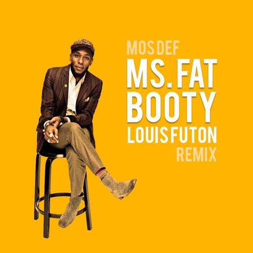 Mos Def - Ms. Fat Booty (Louis Futon Remix)