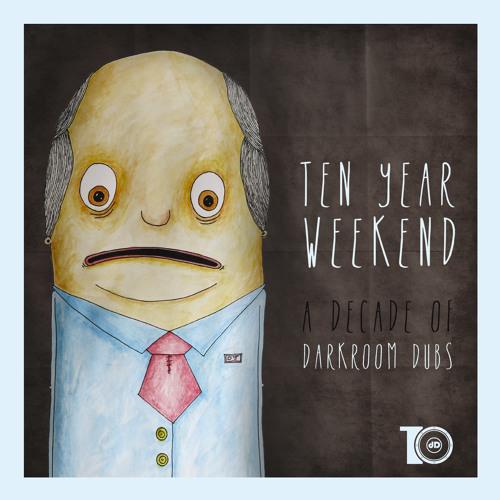 Ten Year Weekend [A Decade Of Darkroom Dubs] (Preview)