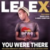 Lele X ft Magic Soul & Andy Compton You Were There Distant People Remix