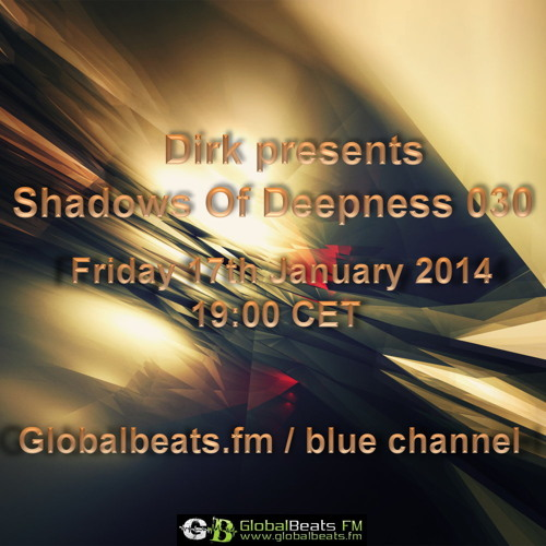 Dirk pres. Shadows Of Deepness 030 (17th January 2014 on Globalbeats.fm)