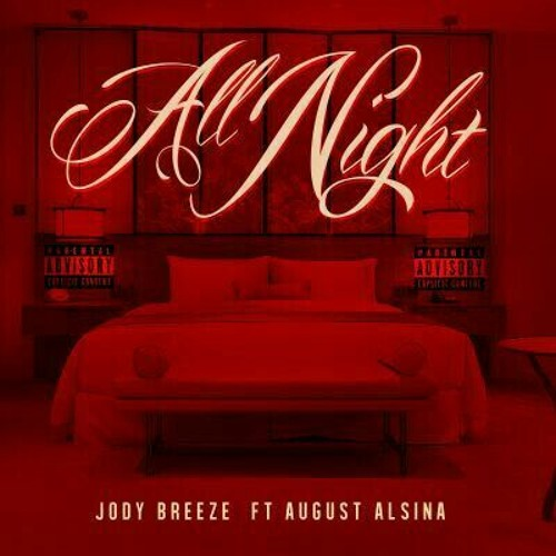 Jody Breeze - All Night Ft. August Alsina (Explicit)
