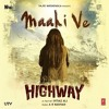 Maahi Ve (Highway) (A.R. Rahman)