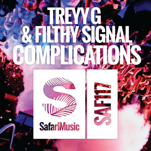 Treyy G & Filthy Signal - Complications (Chris Royal Remix)
