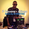 P Square - Alingo Remix By DJ MAESTRO