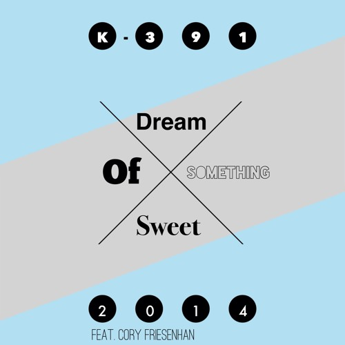Dream Of Something Sweet Ft. Cory Friesenhan
