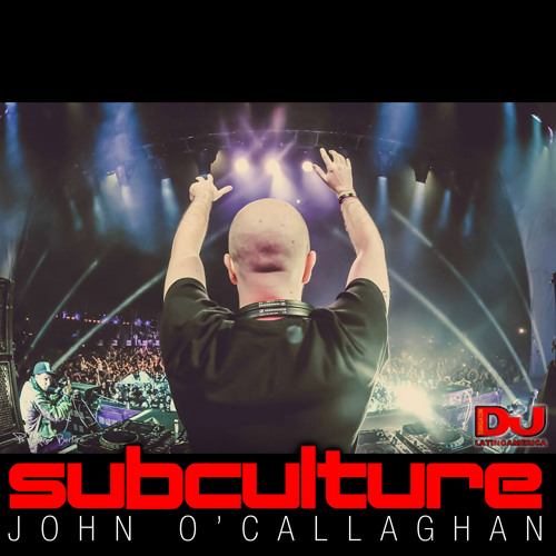 John O'Callaghan Subculture 84 Podcast