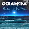 Oceansea - Poetry For The Moon