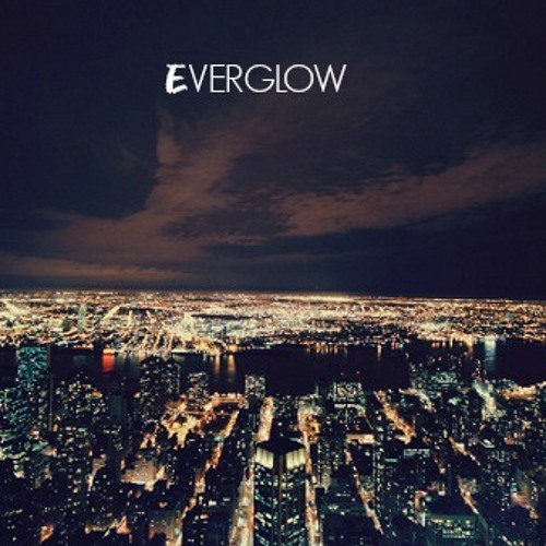 Everglow (Original Mix)