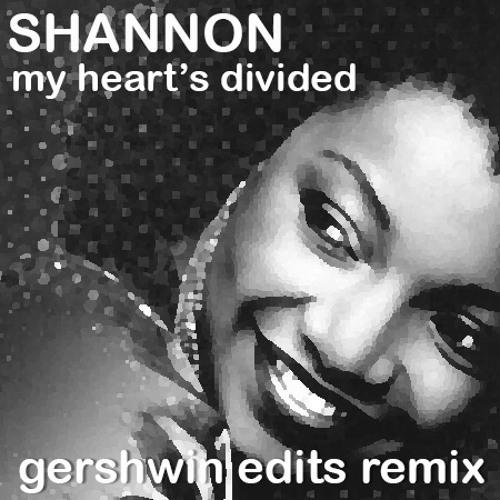 Shannon - my heart's divided (Gershwin Edits / Paris Latino version)