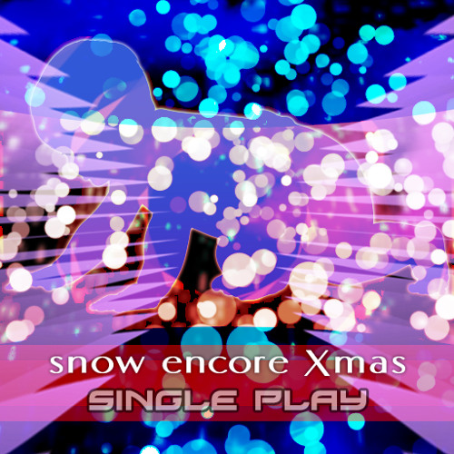 snow encore Xmas SINGLE PLAY