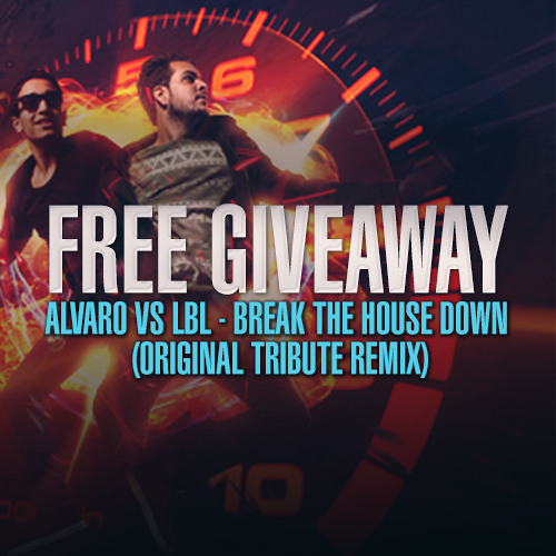 ALVARO VS LBL - Break the house down (Original Tribute Remix)