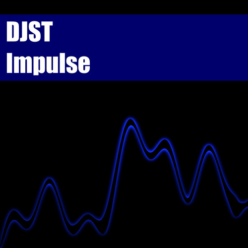 DJST - Impulse [Unsigned]