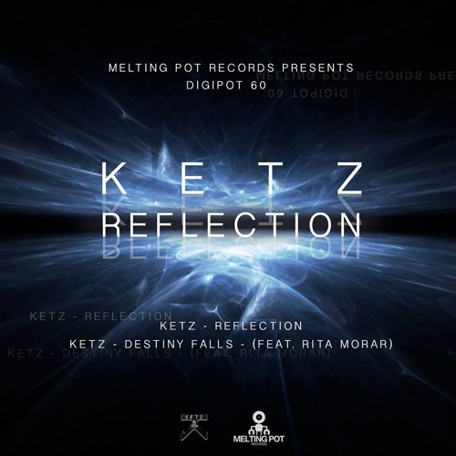 Ketz feat Rita Morar - Destiny Falls (Melting Pot Records)