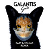 Galantis - Smile (East & Young Remix) OUT NOW!