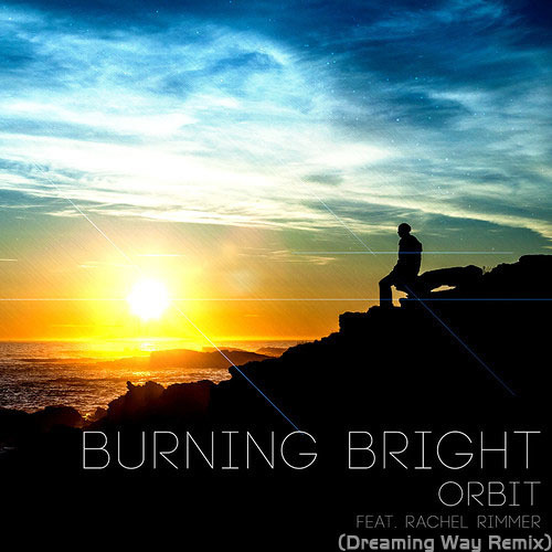 Orbit - Burning Bright Feat.Rachel Rimmer (Dreaming Way Remix)