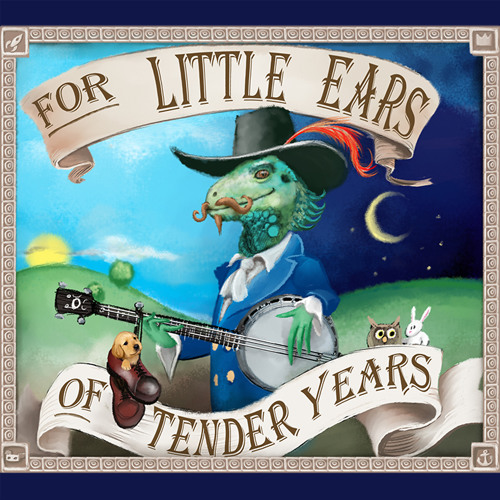 For Little Ears of Tender Years