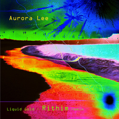 Aurora Lee - Liquid Gold (RITHIM remix)