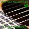 The Fields Of Athenry (Irish Folk Ballad Cover)