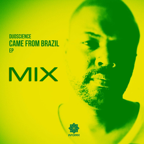 Duoscience 'Came From Brazil EP' Promo Mix (2014)